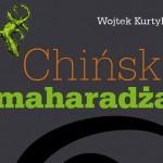 """Wojtek Kurtyka o """"Chińskim Maharadży"""""""