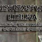 Mistrzostwa Lublina – młodzików, dzieci i krasnali